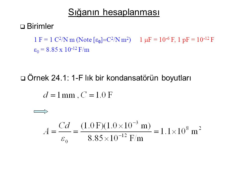 Sığanın hesaplanması 1 F = 1 C2/N m (Note [e0]=C2/N m2)
